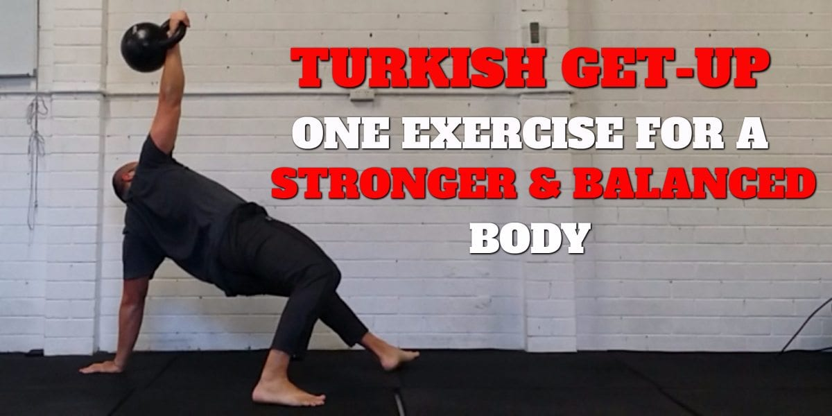 A Case For Doing The Turkish Get-Ups